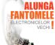 """""""Alungă fantomele electronicelor vechi"""""""